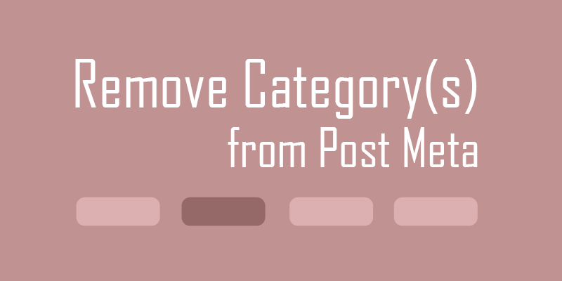 Hide Category names from Post Meta in WordPress